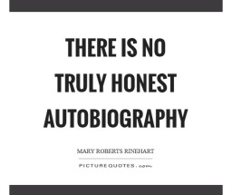 there-is-no-truly-honest-autobiography-quote-12