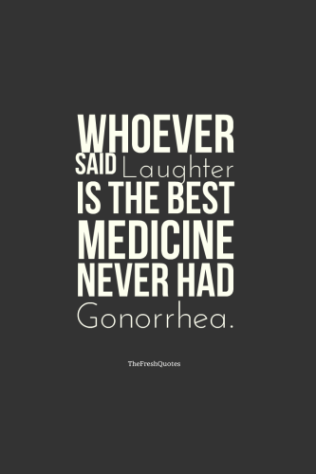 Whoever-Said-Laughter-Is-The-Best-Medicine-Never-Had-Gonorrhea_-»-Kat-Likkel-And-John-Hobergv